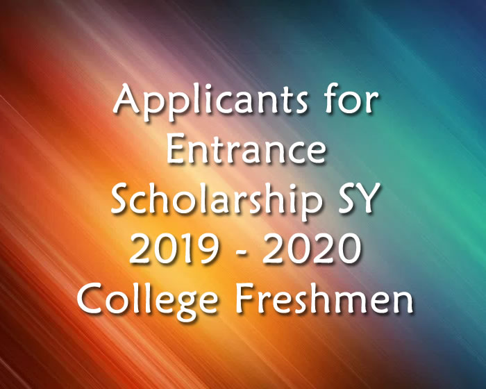 Applicants for Entrance Scholarship SY 2019 – 2020 College